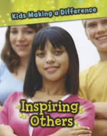 Inspiring Others : Kids Making a Difference - Victoria Parker
