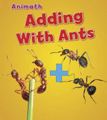 Adding with Ants : Animal Math - Tracey Steffora