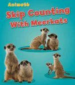 Skip Counting with Meerkats : Animal Math - Tracey Steffora