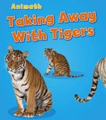 Taking Away with Tigers : Animal Math - Tracey Steffora