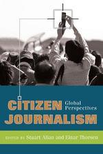 Citizen Journalism : Global Perspectives