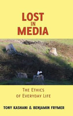 Lost in Media : The Ethics of Everyday Life
