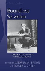 Boundless Salvation : The Shorter Writings of William Booth