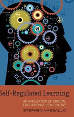 Self-Regulated Learning : An Application of Critical Educational Psychology - Stephen Vassallo