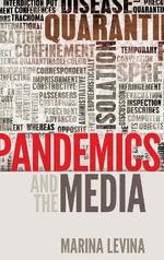 Pandemics and the Media : Global Crises and the Media - Marina Levina