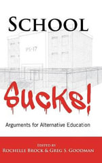 School Sucks! Arguments for Alternative Education : Citizenship Education and Political Activism - Rochelle Brock