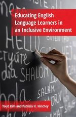 Educating English Language Learners in an Inclusive Environment : A Woman's Education in the Shadow of the Maquilado... - Youb Kim
