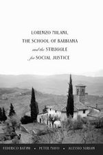 Lorenzo Milani, the School of Barbiana and the Struggle for Social Justice : Education and Struggle - Federico Batini