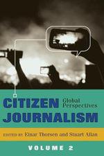 Citizen Journalism: Volume 2 : Global Perspectives