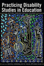 Practicing Disability Studies in Education : Acting Toward Social Change