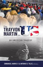 The Trayvon Martin in Us : An American Tragedy