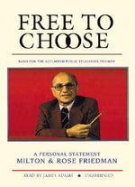 Free to Choose : A Personal Statement - Milton Friedman