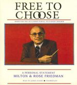 Free to Choose - Milton Friedman