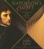 Napoleon's Egypt : Invading the Middle East - Juan Cole