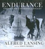 Endurance : Shackleton's Incredible Voyage - Alfred Lansing