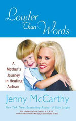 Louder Than Words : A Mother's Journey in Healing Autism - Jenny McCarthy