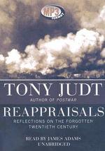 Reappraisals : Reflections on the Forgotten Twentieth Century - Tony Judt