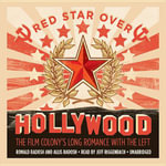 Red Star Over Hollywood : The Film Colony's Long Romance with the Left - Allis Radosh