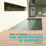 The Architecture of Happiness - Alain de Botton
