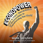 Econopower : How a New Generation of Economists Is Transforming the World - Mark Skousen