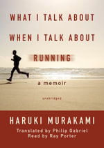 What I Talk about When I Talk about Running : A Memoir : Library Edition - Haruki Murakami