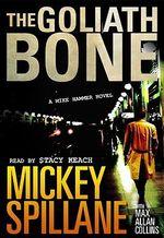 The Goliath Bone - Mickey Spillane