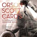 Orson Scott Card's Intergalactic Medicine Show - Orson Scott Card