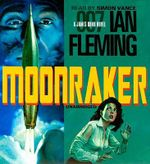 Moonraker : James Bond Series 3 (AUDIO CD) :  James Bond Series 3 (AUDIO CD) - Ian Fleming