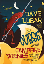 The Curse of the Campfire Weenies : And Other Warped and Creepy Tales - David Lubar