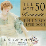 The 50 Most Romantic Things Ever Done - Dini Von Mueffling