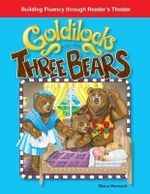 Goldilocks and the Three Bears - Dona Herweck Rice
