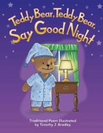 Teddy Bear, Teddy Bear, Say Goodnight