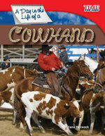 A Day in the Life of a Cowhand : Time for Kids Nonfiction Readers: Level 3.0 - Dona Herweck Rice