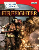 A Day in the Life of a Firefighter : Time for Kids Nonfiction Readers: Level 3.0 - Diana Herweck