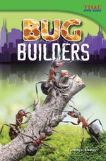 Bug Builders : Advanced - Timothy J Bradley