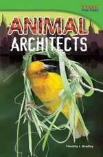 Animal Architects : Advanced - Timothy J Bradley