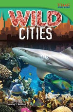 Wild Cities : Advanced - Timothy J Bradley