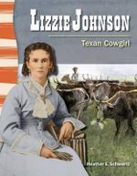 Lizzie Johnson : Texan Cowgirl - Heather E Schwartz