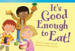It's Good Enough to Eat! - Amelia Edwards