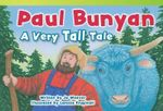 Paul Bunyan : A Very Tall Tale - Jo Weaver