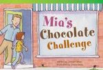 MIA's Chocolate Challenge (Early Fluent) : Read! Explore! Imagine! Fiction Readers - Janeen Brian