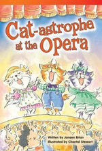 Cat-Astrophe at the Opera : Fluent - Janeen Brian