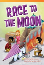 Race to the Moon (Fluent) : Read! Explore! Imagine! Fiction Readers - Bill Condon