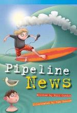 Pipeline News (Fluent Plus) : Read! Explore! Imagine! Fiction Readers - Bill Condon