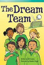 The Dream Team (Fluent Plus) : Read! Explore! Imagine! Fiction Readers - Bill Condon