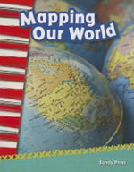 Mapping Our World : Primary Source Readers - Sandy Phan