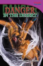 Danger in the Desert (Library Bound) - Tim Bradley