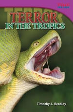 Terror in the Tropics (Library Bound) - Tim Bradley