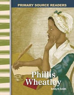 Phillis Wheatley : Early America (Primary Source Readers) - Emily R. Smith