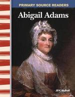 Abigail Adams - Jill K. Mulhall